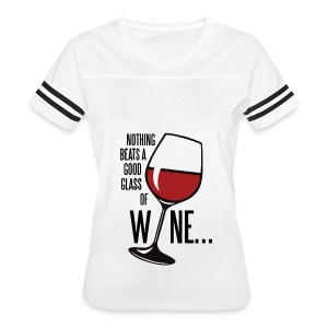 Nothing Beats a Good Glass of Wine - Women's Vintage Sport T-Shirt