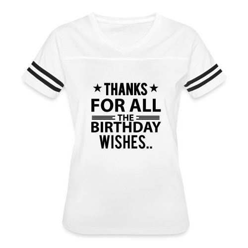 Birthday Tshirt Thanks for all the birthday wishes - Women's Vintage Sport T-Shirt