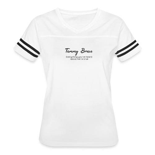 Everything You've Heard - Women's Vintage Sport T-Shirt