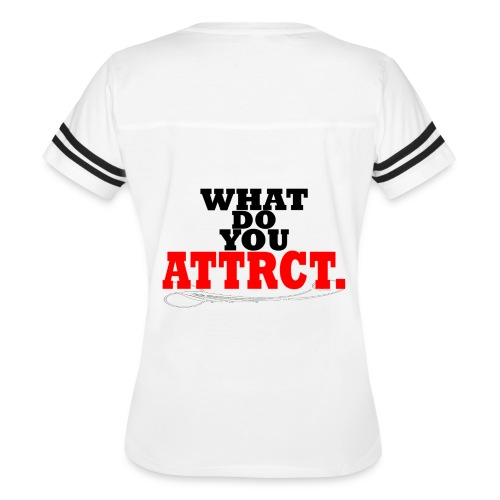 WHAT DO YOU ATTRCT. Back Print - Women's Vintage Sport T-Shirt