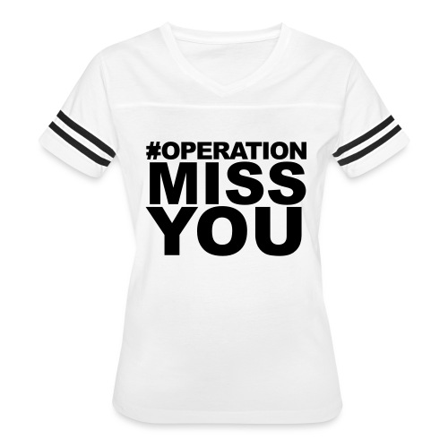 Operation Miss You - Women's Vintage Sport T-Shirt