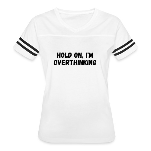 Overthinking - Women's Vintage Sports T-Shirt
