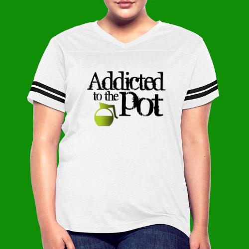 Addicted to the Pot - Women's Vintage Sports T-Shirt