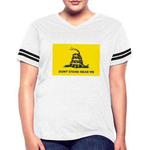 DONT STAND NEAR ME Gadsden flag - Women's Vintage Sport T-Shirt