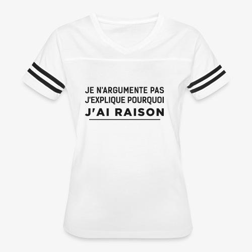 j'ai raison - Women's Vintage Sport T-Shirt