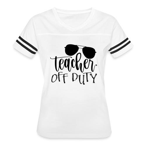 Teacher Off Duty Funny Teacher T-Shirt - Women's Vintage Sport T-Shirt