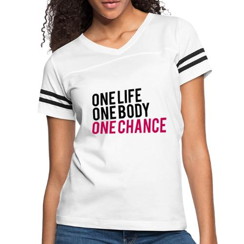 One Life One Body One Chance - Women's Vintage Sport T-Shirt