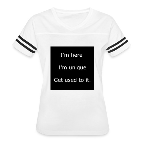 I'M HERE, I'M UNIQUE, GET USED TO IT. - Women's Vintage Sport T-Shirt