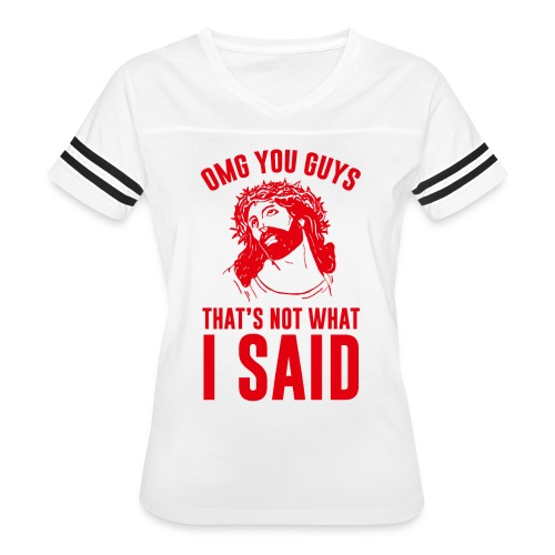 OMG you guys that s not what I said - Women's Vintage Sports T-Shirt