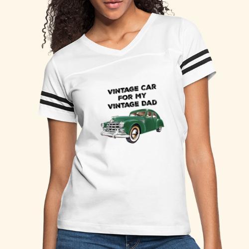 Vintage car for my Vintage Dad - Women's Vintage Sport T-Shirt