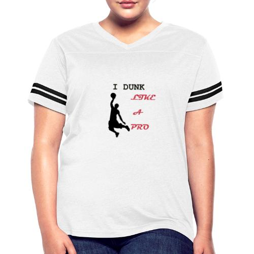 Basketball Tshirt| I dunk like a pro| - Women's Vintage Sport T-Shirt