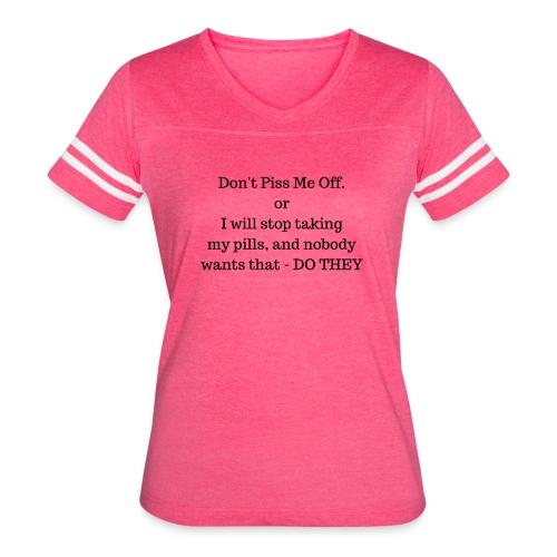Dont P me off - Women's Vintage Sports T-Shirt