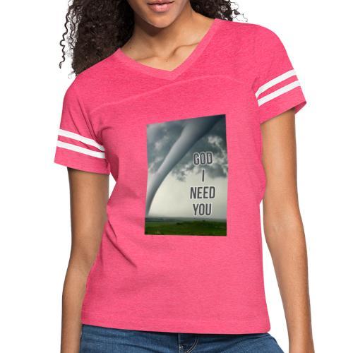 God I Need You - Women's Vintage Sport T-Shirt