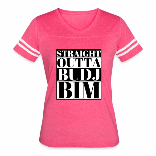 STRAIGHT OUTTA BUDJ BIM - Women's Vintage Sport T-Shirt