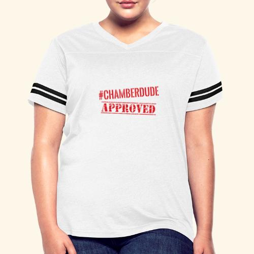 Chamber Dude Approved - Women's Vintage Sport T-Shirt