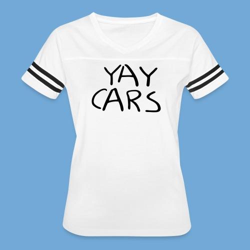 Yay cars. - Women's Vintage Sport T-Shirt