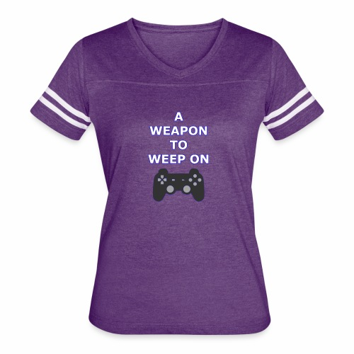 A Weapon to Weep On - Women's Vintage Sport T-Shirt