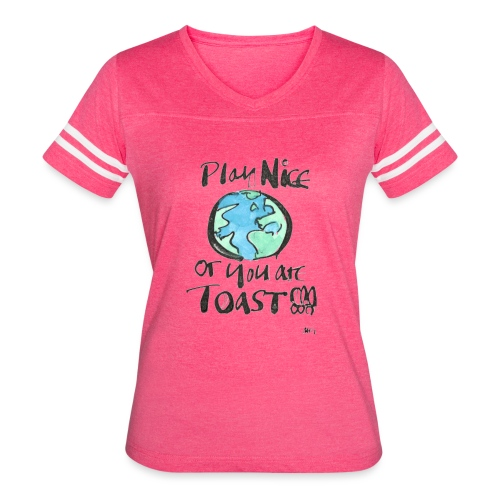 Play Nice or you are toast - Women's Vintage Sport T-Shirt
