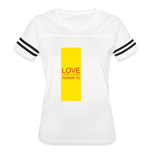LOVE A WORD YOU GIVE POWER TO - Women's Vintage Sport T-Shirt