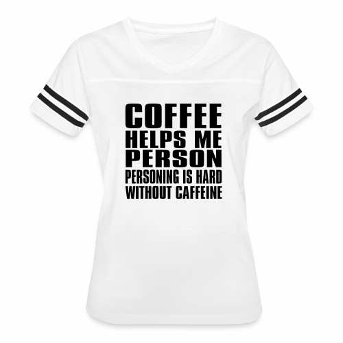 Coffee helps me person... - Women's Vintage Sport T-Shirt