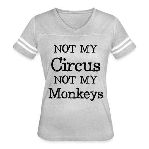 not my circus not my mokeys - Women's Vintage Sport T-Shirt