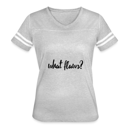 What Flaws? - Women's Vintage Sport T-Shirt