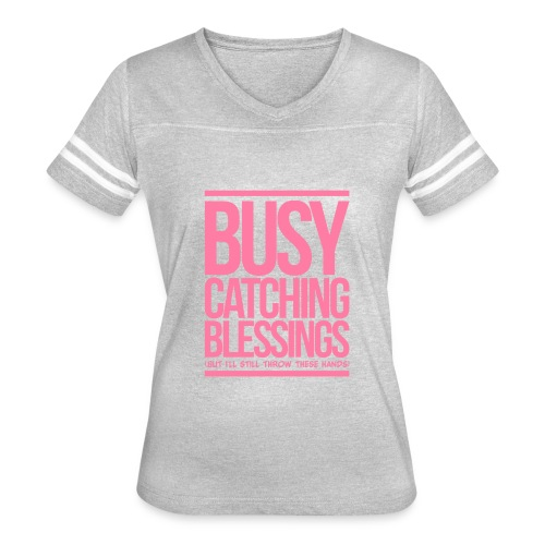 Busy Catching Blessings - Women's Vintage Sport T-Shirt