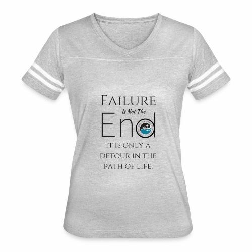 Failure Is Not The End - Women's Vintage Sport T-Shirt