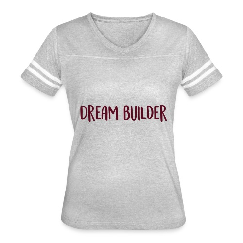 Dream Builder Declaration - Women's Vintage Sport T-Shirt