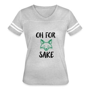 Oh For Fox Sake Design - Women's Vintage Sport T-Shirt