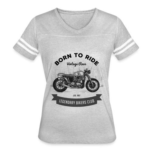 Born to ride Vintage Race T-shirt - Women's Vintage Sport T-Shirt