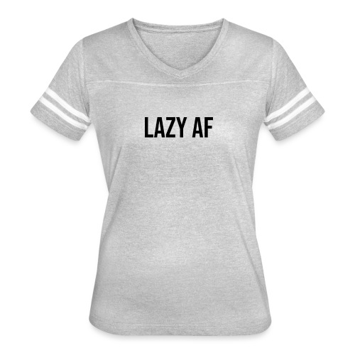 LAZY AF BLACK - Women's Vintage Sport T-Shirt