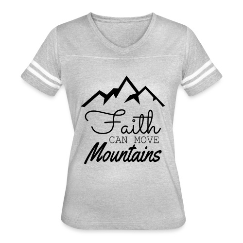 Faith Can Move Mountains - Women's Vintage Sport T-Shirt
