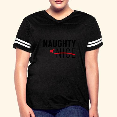 Naughty Or Nice Adult Humor Design - Women's Vintage Sport T-Shirt