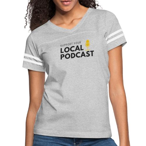 Support your Local Podcast - Women's Vintage Sport T-Shirt