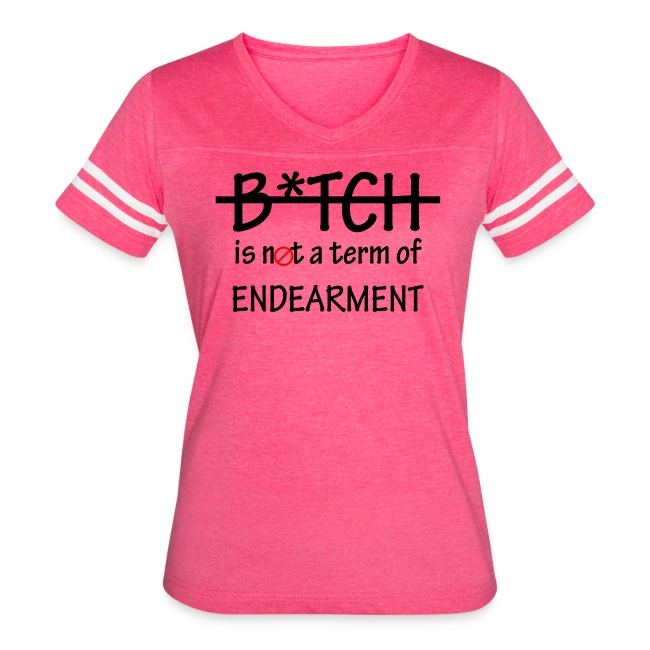 B*tch is not a term of Endearment - Black font