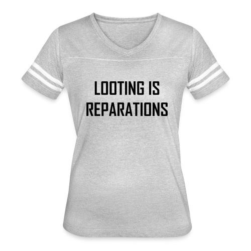 looting is reparations - Women's Vintage Sport T-Shirt
