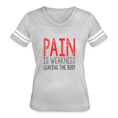 Pain is weakness leaving the body - Women's Vintage Sport T-Shirt