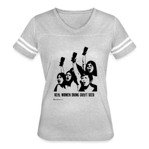 Real Women Drink Craft Beer - Women's Vintage Sport T-Shirt