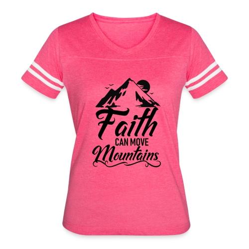 Faith can move mountains - Women's Vintage Sport T-Shirt