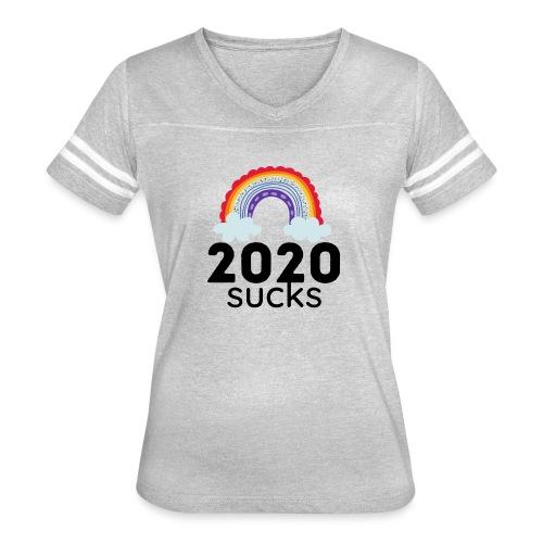 2020 sucks 4 - Women's Vintage Sport T-Shirt