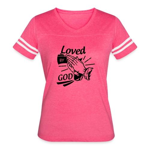 Loved By God (Black Letters) - Women's Vintage Sport T-Shirt
