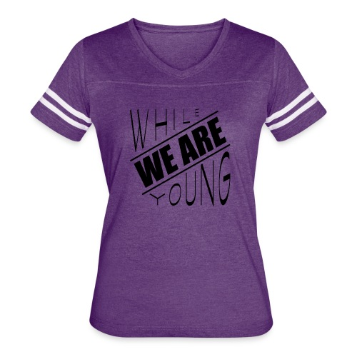 While we are young - Women's Vintage Sport T-Shirt