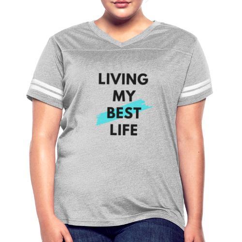 Living My Best Life - Women's Vintage Sport T-Shirt