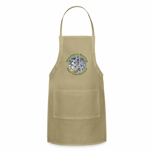 Normal is Boring - Don t be Normal - Adjustable Apron