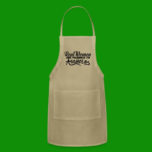 Real Women Marry A$$holes - Adjustable Apron