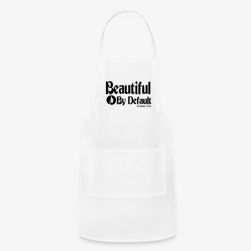 Beautiful By Default (Black) - Adjustable Apron