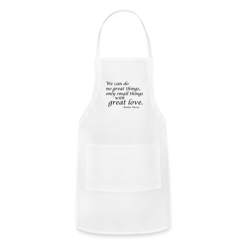 SmallThingsWithGreatLove quote - Adjustable Apron