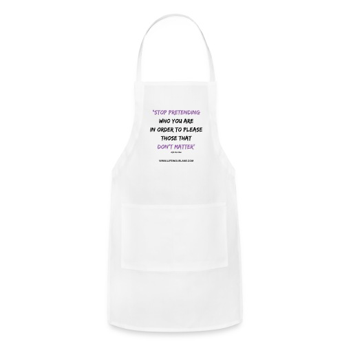 Stop Pretending Who You Are - Adjustable Apron