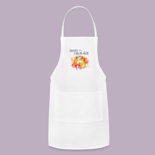 Creativity takes Courage - Adjustable Apron